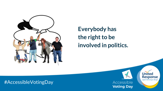 Blue text on a white and blue background that reads: Everybody has the right to be involved in politics. There is a picture of lots of different people with speech bubbles, showing that they are having a conversation.